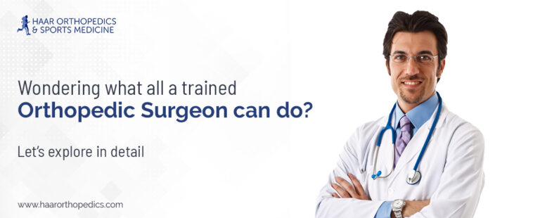 Wondering what all a trained orthopedic surgeon can do? Let's explore in detail